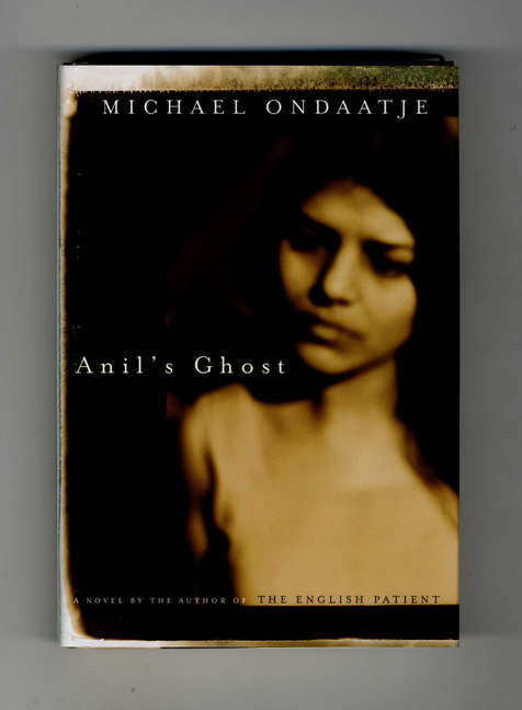 Anil's Ghost - 1st Edition/1st Printing. Michael Ondaatje.