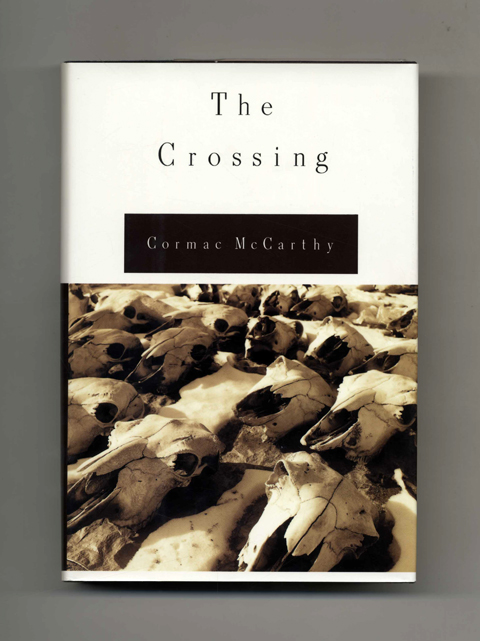The Crossing - 1st Edition/1st Printing. Cormac McCarthy.