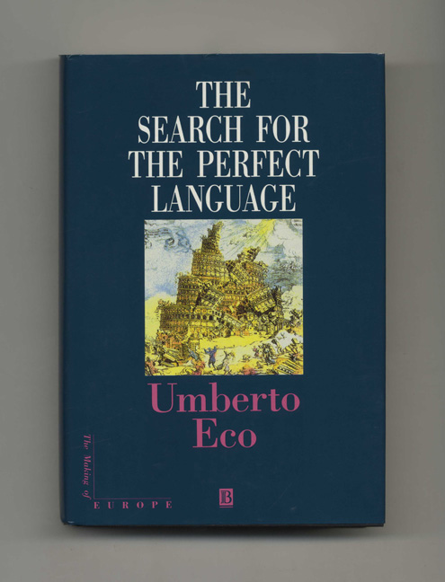 The Search For The Perfect Language - 1st English Language Edition/1st Printing. Umberto Eco.