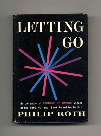 Letting Go - 1st Edition/1st Printing. Philip Roth.