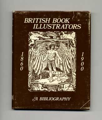 Bibliography of British Book Illustrators 1860-1900 - 1st Edition/1st Printing. Charles Baker.
