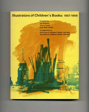 Illustrators of Childrens' Books 1957-1966. Lee Kingman.