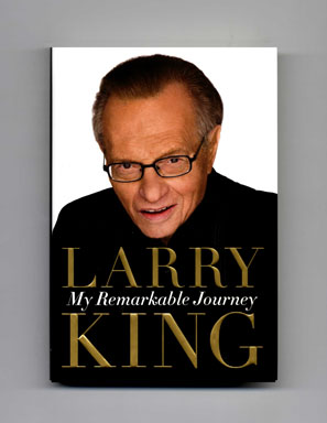 My Remarkable Journey - 1st Edition/1st Printing. Larry King, with Cal Fussman.