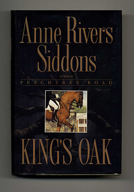 King's Oak - 1st Edition/1st Printing. Anne Rivers Siddons.