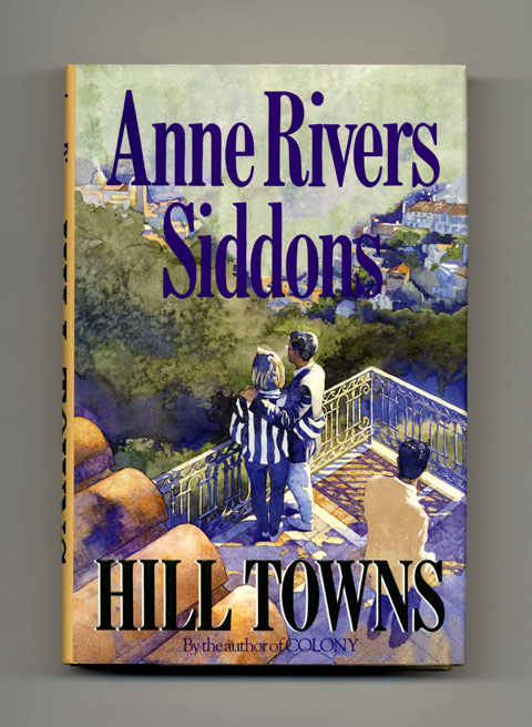 Hill Towns - 1st Edition/1st Printing. Anne Rivers Siddons.