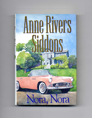 Nora, Nora - 1st Edition/1st Printing. Anne Rivers Siddons.