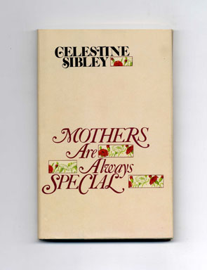 Mothers Are Always Special - 1st Edition/1st Printing. Celestine Sibley.