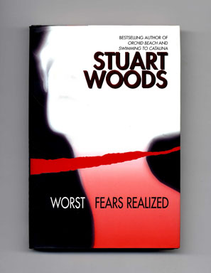 Worst Fears Realized. Stuart Woods.