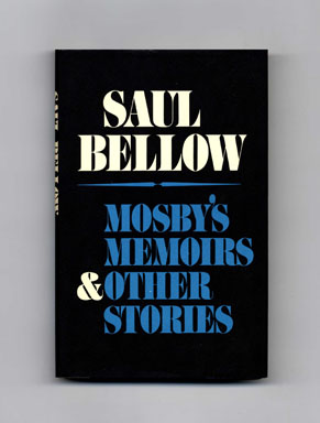 Mosby's Memoirs & Other Stories - 1st Edition/1st Printing. Saul Bellow.