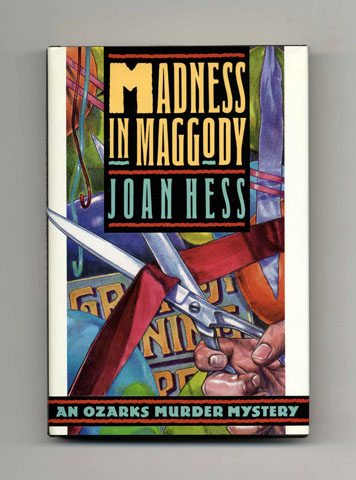 Madness in Maggody - 1st Edition/1st Printing. Joan Hess.