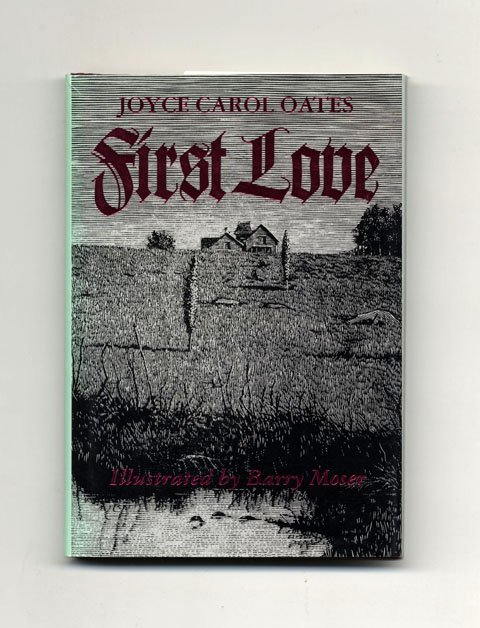 First Love: A Gothic Tale - 1st Edition/1st Printing. Joyce Carol Oates.