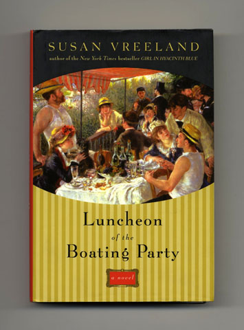 Luncheon of the Boating Party - 1st Edition/1st Printing. Susan Vreeland.