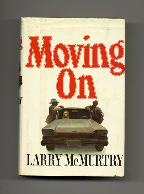 Moving On - 1st Edition/1st Printing. Larry McMurtry.