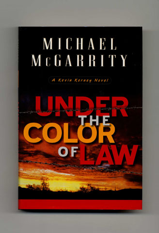 Under the Color of Law - 1st Edition/1st Printing. Michael McGarrity.