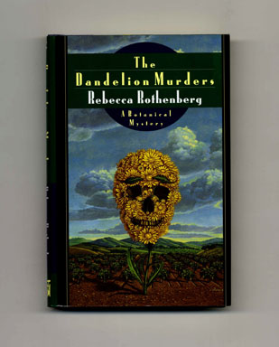 The Dandelion Murders - 1st Edition/1st Printing. Rebecca Rothenberg.