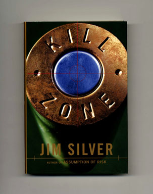 Kill Zone - 1st Edition/1st Printing. Jim Silver.