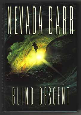 Blind Descent - 1st Edition/1st Printing. Nevada Barr.