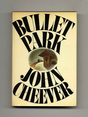 Bullet Park - 1st Edition/1st Printing. John Cheever.