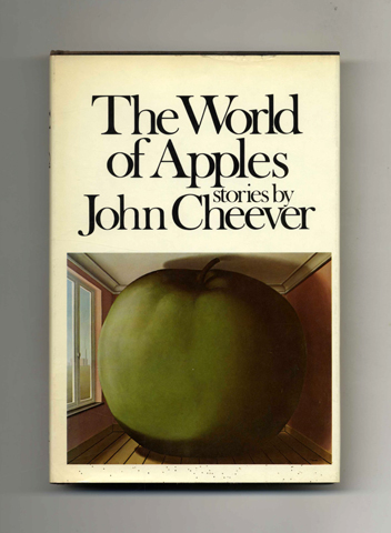 The World of Apples - 1st Edition/1st Printing. John Cheever.
