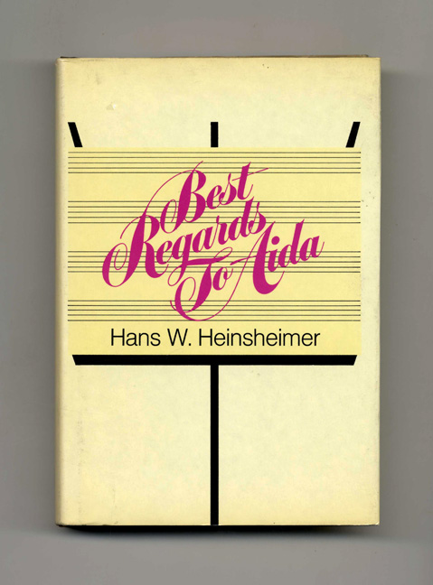 Best Regards to Aida: the Defeats and Victories of a Music Man on Two Continents - 1st Edition/1st Printing. Hans Heinsheimer.