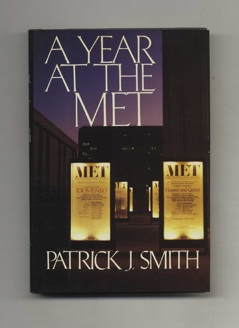 A Year At the Met - 1st Edition/1st Printing. Patrick J. Smith.
