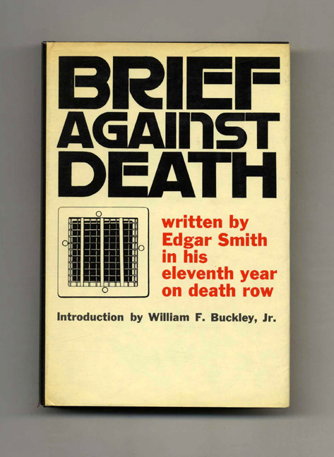 Brief Against Death - 1st Edition/1st Printing. Edgar Smith.