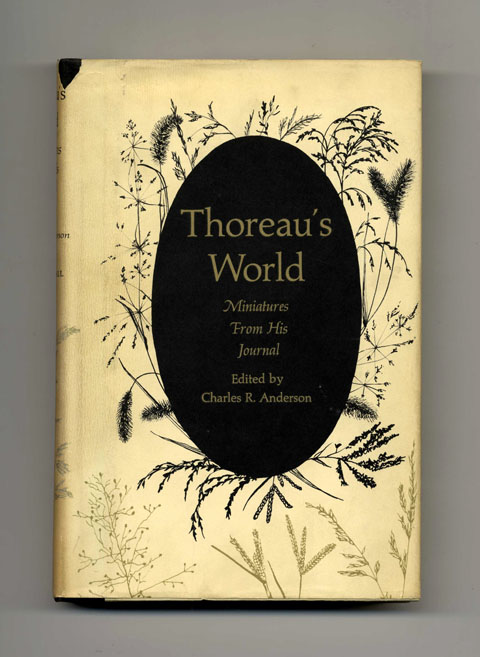 Thoreau's World: Miniatures from His Journal - 1st Edition/1st Printing. Henry Thoreau, Charles R. Anderson.