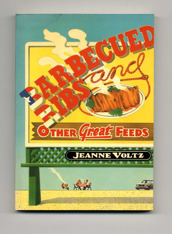 Barbecued Ribs and Other Great Feeds - 1st Edition/1st Printing. Jeanne Voltz.