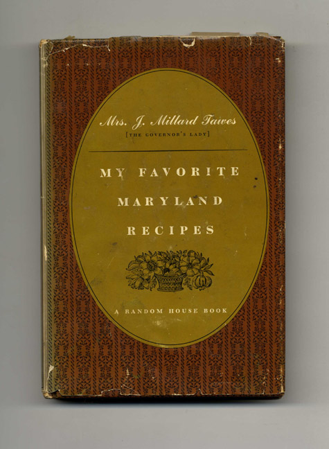 My Favorite Maryland Recipes - 1st Edition/1st Printing. Avalynne Tawes.