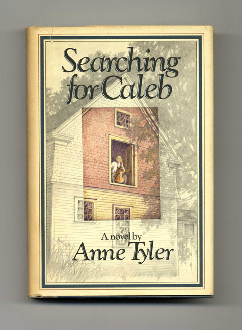 Searching for Caleb - 1st Edition/1st Printing. Anne Tyler.