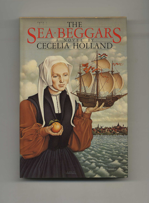The Sea Beggars - 1st Edition/1st Printing. Ececelia Holland.