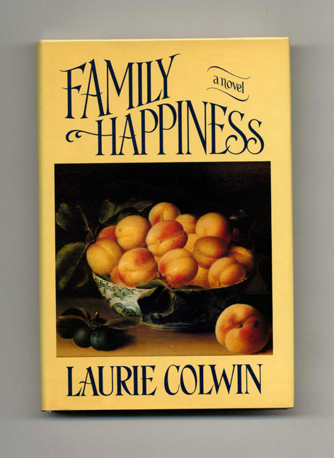 Family Happiness - 1st Edition/1st Printing. Laurie Colwin.