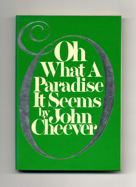 Oh What A Paradise It Seems - 1st Edition/1st Printing. John Cheever.