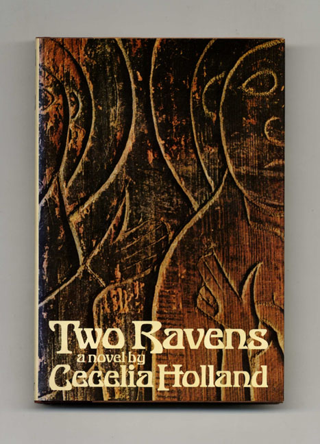 Two Ravens - 1st Edition/1st Printing. Cecelia Holland.