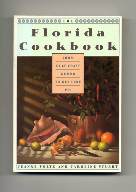 The Florida Cookbook. Jeanne Voltz, Caroline Stuart.