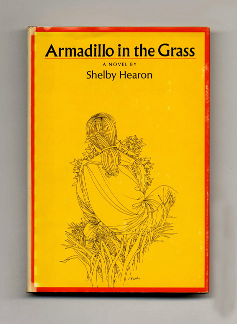 Armadillo In The Grass - 1st Edition/1st Printing. Shelby Hearon.