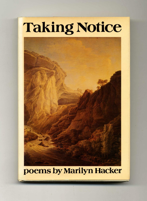 Taking Notice - 1st Edition/1st Printing. Marilyn Hacker.