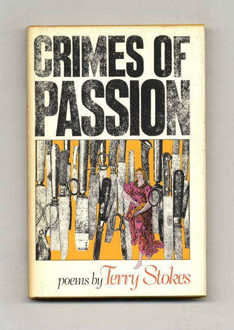 Crimes Of Passion - 1st Edition/1st Printing. Terry Stokes.