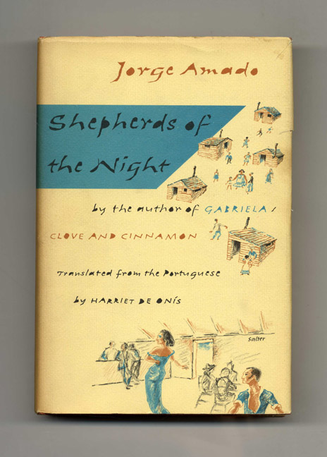 Shepherds Of The Night - 1st US Edition/1st Printing. Jorge Amado, Harriet De Onís.
