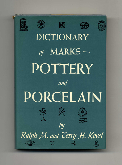 Dictionary Of Marks: Pottery And Porcelain. Ralph M. Kovel, Terry H.