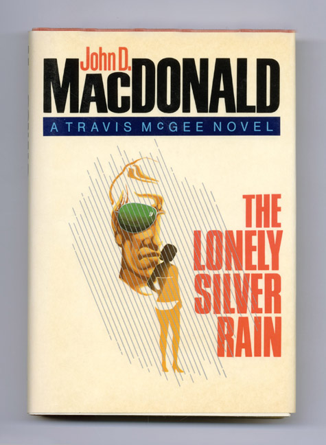 The Lonely Silver Rain - 1st Edition/1st Printing. John D. MacDonald.