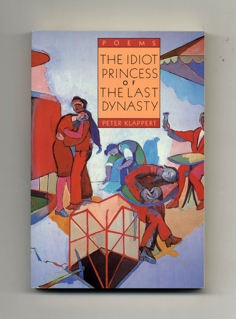 The Idiot Princess Of The Last Dynasty. Peter Klappert.