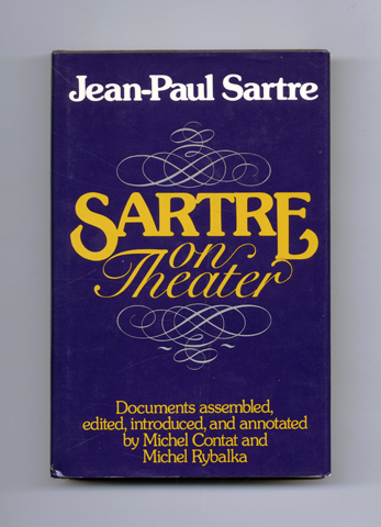 Sartre On The Theater - 1st US Edition/1st Printing. Michel Contat, Michel Rybalka, Frank Jellinek.