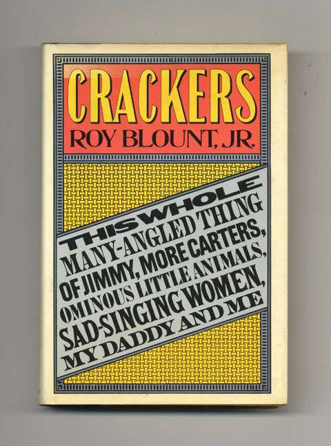 Crackers - 1st Edition/1st Printing. Roy Jr Blount.