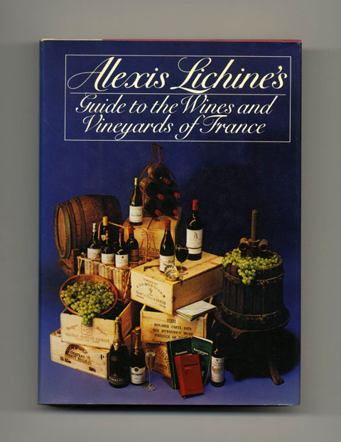 Alexis Lichine's Guide To The Wines And Vineyards Of France - 1st Edition/1st Printing. Lichine Alexis, Samuel Perkins.