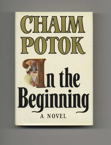 In The Beginning - 1st Edition/1st Printing. Chaim Potok.