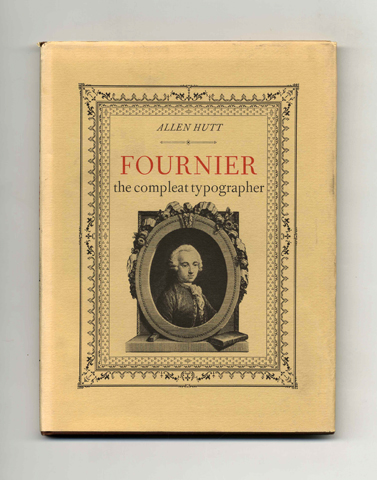Fournier: The Compleat Typographer - 1st Edition/1st Printing. Allen Hutt.