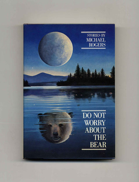 Do Not Worry About The Bear - 1st Edition/1st Printing. Michael Rogers.