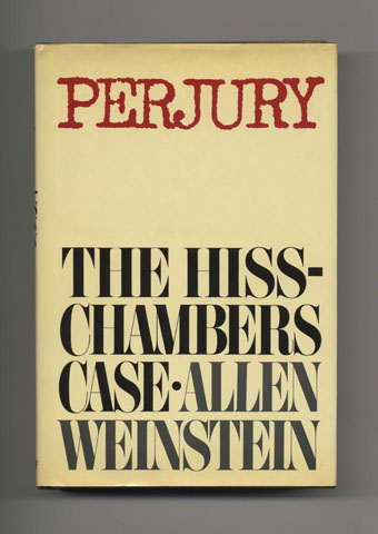 Perjury: The Hiss-Chambers Case - 1st Edition/1st Printing. Allen Weinstein.