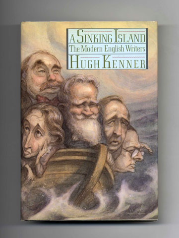 A Sinking Island: The Modern English Writers - 1st Edition/1st Printing. Hugh Kenner.